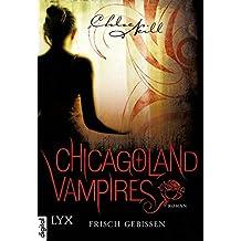 Chicagoland Vampires - Frisch gebissen (Chicagoland-Vampires-Reihe 1) (German Edition)