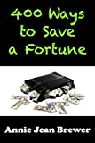 400 Ways to Save a Fortune (English Edition)