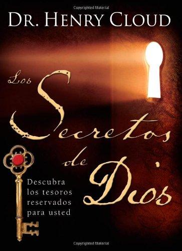 Los Secretos de Dios (the Secret Things of God): Descubra Los Tesoros Reservados Para Usted = The Secret Things of God