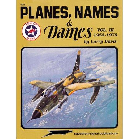 Planes, Names & Dames, Vol. III: 1955-1975 - Aircraft Nose Art series (6068): v. 3