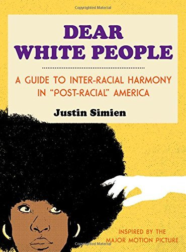 Dear White People by Justin Simien(2014-10-28)