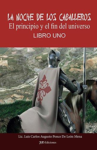La Noche De Los Caballeros (fantástica en español) por Lic. Luis Carlos Augusto Ponce De Leon Mena