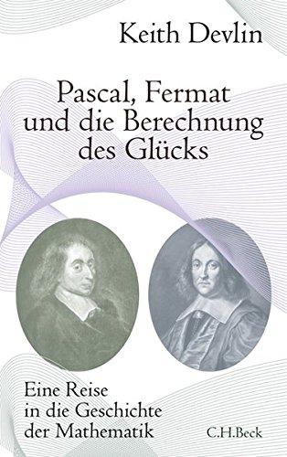 Pascal, Fermat und die Berechnung des Glücks: Eine Reise in die Geschichte der Mathematik