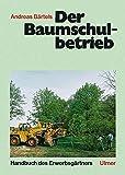 Handbuch des Erwerbsgärtners, Der Baumschulbetrieb