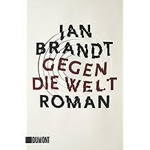 Taschenbücher: Gegen die Welt: Roman