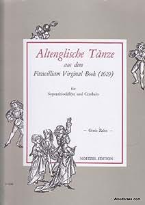 Partitions classique NOETZEL EDITION ALTENGLISCHE TANZE AUS DEM FITZWILLIAM VIRGINAL BOOK (1619) - SOPRANBLOCKFLOTE UND CEMBALO Flûte à bec
