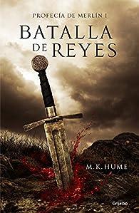 Batalla de reyes par M. K. Hume