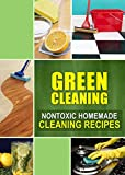 Green Cleaning: Nontoxic Homemade Cleaning Recipes