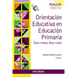 Orientación Educativa En Educación Primaria. Doce Meses, Doce Casos (Psicología)
