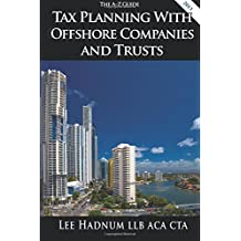 Tax Planning With Offshore Companies & Trusts: The A-Z Guide