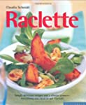 Raclette (Quick & Easy) by Claudia Sc...