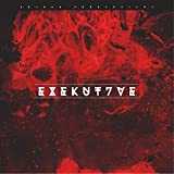 Exekut7ve - EP [Explicit]