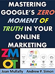 Mastering Google's Zero Moment of Truth in Your Online Marketing (Marketing Matters Book 14) (English Edition)