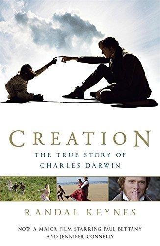 Creation: The True Story of Charles Darwin by Keynes, Randal (2009) Paperback