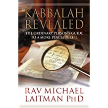 Kabbalah Revealed: The Ordinary Person?s Guide to a More Peaceful Life