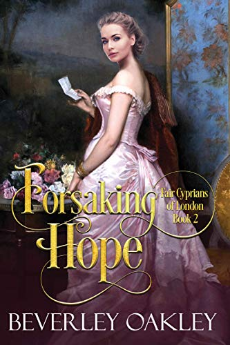 Forsaking Hope (Fair Cyprians of London Book 2) (English Edition)