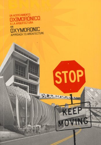 Stop: Keep Moving: An Oxymoronic Approach to Architecture