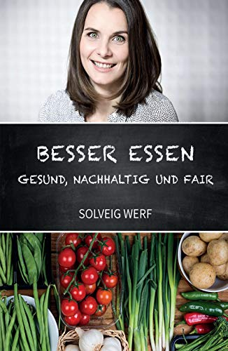 BESSER ESSEN - GESUND, NACHHALTIG & FAIR