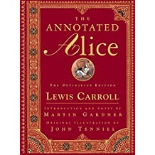The Annotated Alice: The Definitive Edition by Lewis Carroll (1999-11-17)