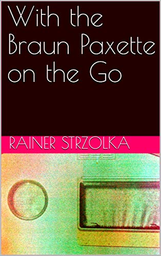With the Braun Paxette on the Go (English Edition)