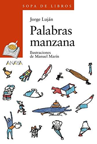 Palabras manzana: 91 (Literatura Infantil (6-11 Años) - Sopa De Libros) por Jorge Luján