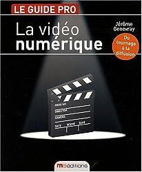 Video Numerique (la) (le Guide Pro)