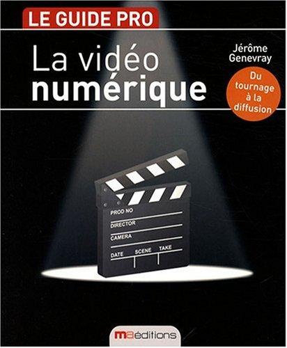 Video Numerique (la) (le Guide Pro) par Genevray