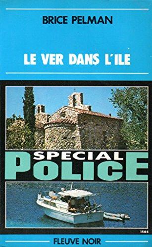 Le Ver dans l'île (Spécial police)