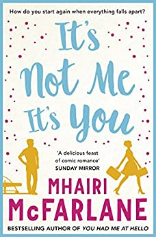 It's Not Me, It's You by [McFarlane, Mhairi]
