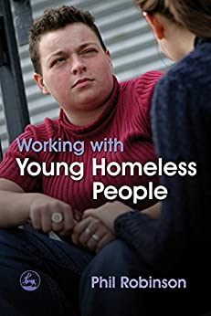 Working with Young Homeless People by [Robinson, Phil]
