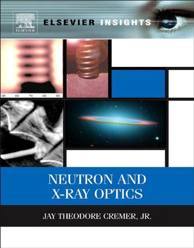 Neutron and X-ray Optics (Elsevier Insights) (English Edition)