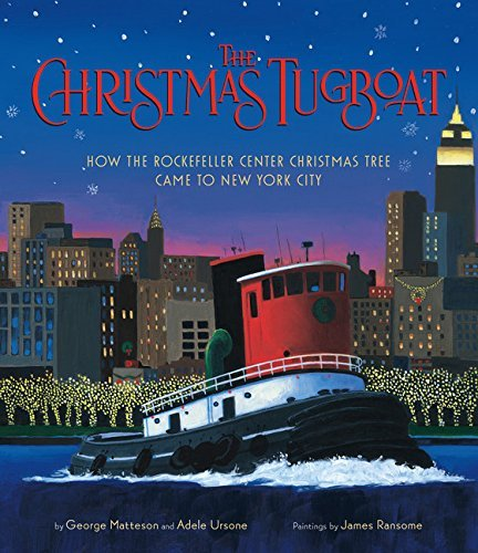 The Christmas Tugboat: How the Rockefeller Center Christmas Tree Came to New York City by George Matteson (2012-10-30)