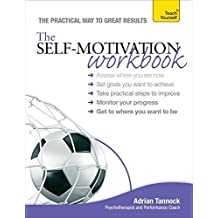 The Self-Motivation Workbook (Teach Yourself: Health & New Age) by Adrian Tannock (2013-08-30)