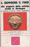 Alla scoperta delle antiche civilta' in Sardegna.