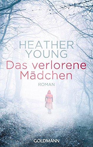 Das verlorene Mädchen: Roman (Heather Mädchen)