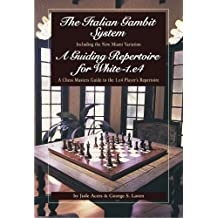 The Italian Gambit (and) A Guiding Repertoire For White - E4!