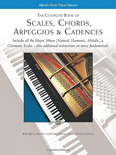 the-complete-book-of-scales-chords-arpeggios-and-cadences-includes-all-the-major-minor-natural-harmo