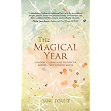 The Magical Year: Seasonal celebrations to honour nature's ever-turning wheel (English Edition)