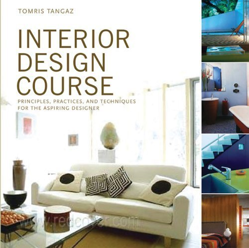 Interior Design Course: Principles, Practices, and Techniques for the Aspiring Designer (Quarto Book) by Tangaz, Tomris (2006) Paperback