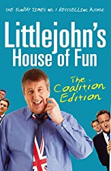 Littlejohn's House of Fun: The Coalition Edition.
