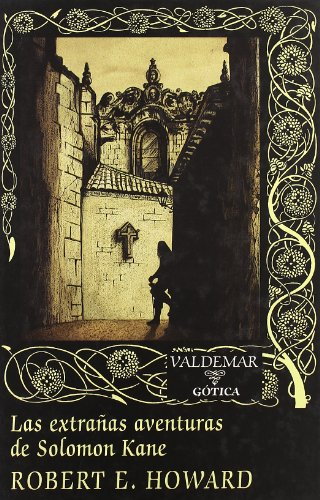 Las extrañas aventuras de Solomon Kane (Gótica) por Robert E. Howard