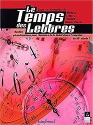 Le Temps des Lettres. Quelles périodisations pour l'histoire de la littérature française du XXème siècle ?
