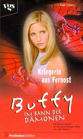 Buffy, Im Bann der Dämonen, Kriegerin aus Fernost