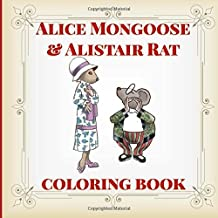 Alice Mongoose and Alistair Rat Coloring Book: Natural Enemies. Best Friends. On Hawaii's Hamakua Coast.