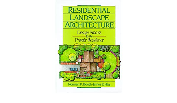 Buy Residential Landscape Architecture Design Process For The Private Residence Book Online At Low Prices In India