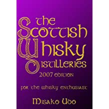The Scottish Whisky Distilleries: The Ultimate Companion for the Whisky Enthusiast
