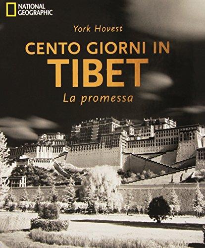 Cento giorni in Tibet. La promessa. Ediz. illustrata di York Hovest