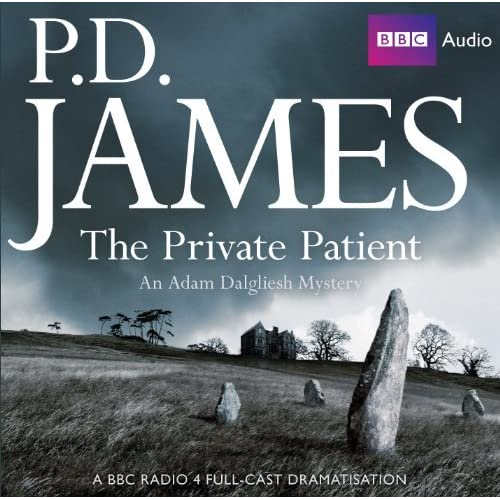 The Private Patient (BBC Radio Full Cast Drama) (Adam Dalgliesh Mysteries) by P.D. James (2012-04-01)