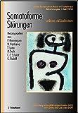 Somatoforme Störungen: Leitlinien und Quellentexte (Leitlinien Psychosomatische Medizin und Psychotherapie) (Leitlinien Psychosomatische Medizin und AÄGP, DGPM, DGPT, DKPM)