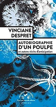 Autobiographie d'un poulpe: et autres récits d'anticipation